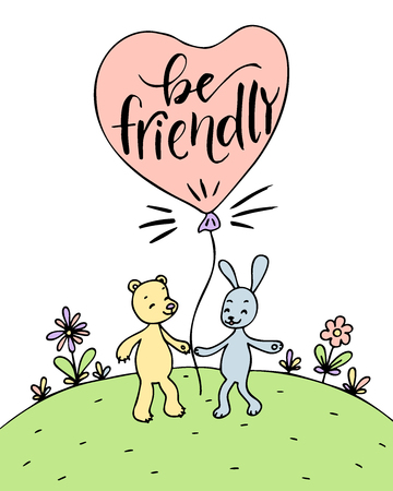 Poster of cute bear and rabbit. Hand drawn lettering. Be friendly.