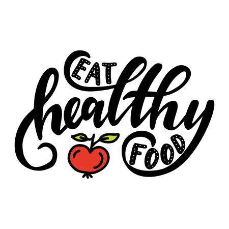 Eat healthy food. Inspirational phrase. Hand drawn illustration with hand lettering.