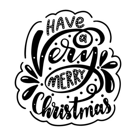 Have a very merry christmas. Poster with hand drawn lettering.Vector illustration. Иллюстрация