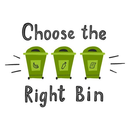 Choose the right bin. Motivational phrase. Vector illustration with lettering.