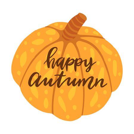 Happy autumn. Orange pumpkin. Hand drawn illustration with hand lettering.