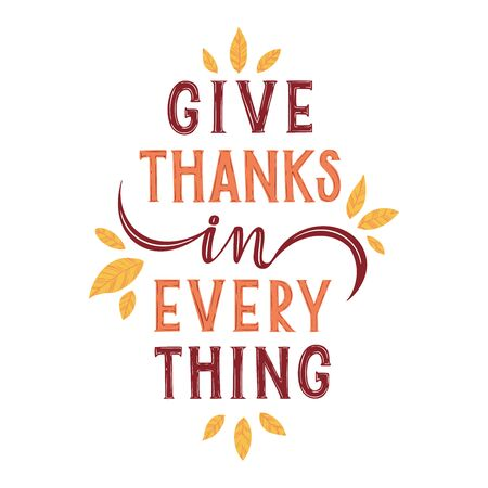 Give thanks in everything. Hand drawn illustration with hand lettering.