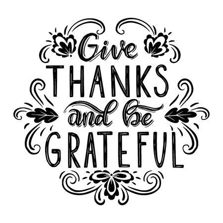 Da gracias y sé agradecido. Ilustración dibujada a mano con letras a mano. Ilustración de vector