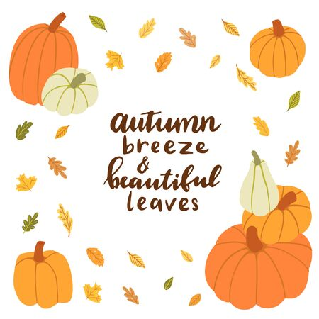 Autumn breeze & beautiful leaves. Hand drawn card with hand lettering,  pumpkins, leaves. Illustration