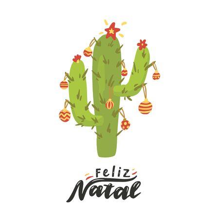 Feliz Natal. Merry Christmas in Portuguese. Hand drawn phrase with cactus, christmas balls. 일러스트