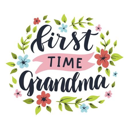 First time grandma. Hand drawn lettering phrase. Vector calligraphic illustration for greeting cards, posters, prints, t-shirts. 일러스트