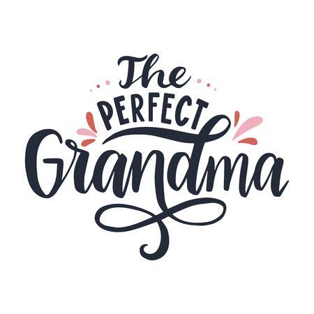 La abuela perfecta. Ilustración caligráfica de vector para tarjetas de felicitación, carteles, impresiones, camisetas.