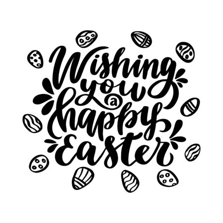 Wishing You a Happy Easter. Hand drawn lettering phrase. Vector calligraphic illustration for greeting cards, posters, prints, t-shirts.