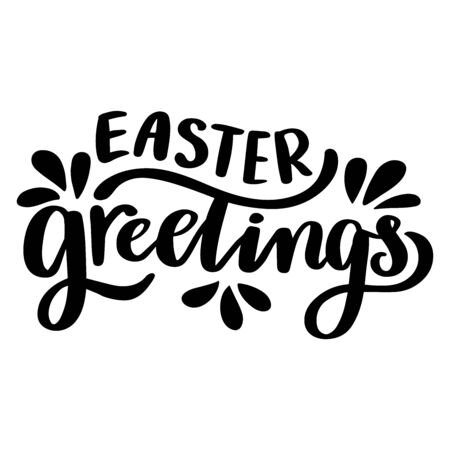 Easter greetings. Hand drawn lettering phrase. Vector calligraphic illustration for greeting cards, posters, prints, t-shirts.