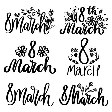 8 march set. International women's day. Hand drawn lettering phrase. Vector calligraphic illustration for greeting cards, banners, posters, prints, t-shirts.
