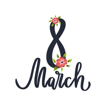 8 march. International women's day. Hand drawn lettering phrase. Vector calligraphic illustration for greeting cards, banners, posters, prints, t-shirts. 일러스트