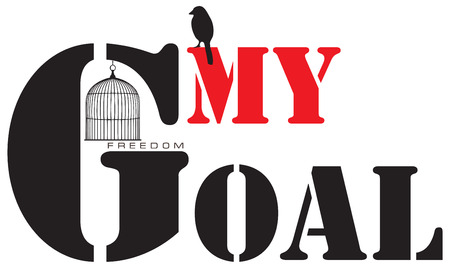 A poster is my goal of freedom, with a decorative cage and a bird.