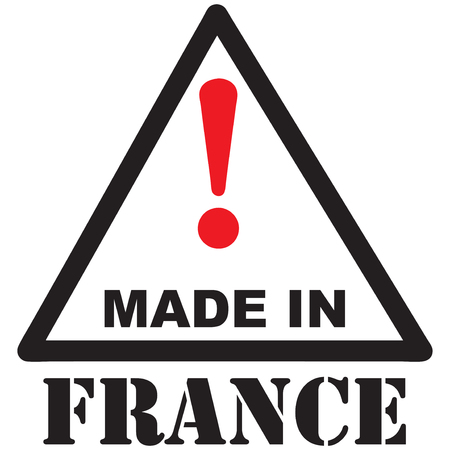 Sign - Caution Made in France. Vector illustration.