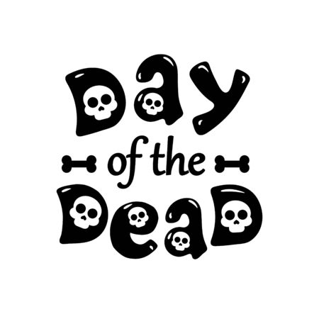 Day of the dead vector illustration. The black lettering for postcard or celebration design on white background Stock Illustratie