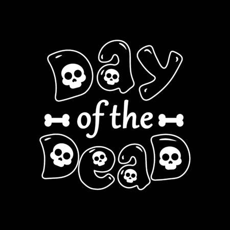 Day of the dead vector illustration. The black lettering for postcard or celebration design on black background