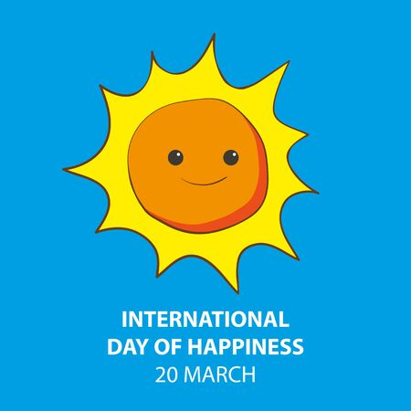 International Day of Happiness. 20 march. Usable for design greeting card, banner, invitation, poster. Cartoon style. Illustration