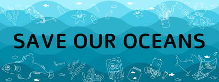 A vector banner with save our oceans massage, blue waves ocean and hand drawing elements such as aquatic animals plastic trash. Illusztráció