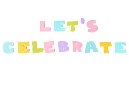 let s: Let s celebrate text on white background - isolated Stock Photo
