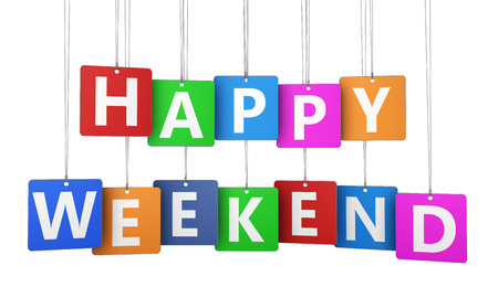weekend break: Happy weekend sign on colorful tags concept with word and letters 3d illustration isolated on white background.