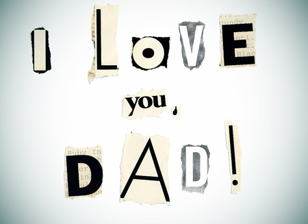 папа: I love you, dad written with newspaper and magazine clippings