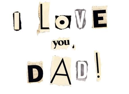 vaderlijk: Ik hou van je, papa geschreven met kranten en knipsels uit tijdschriften