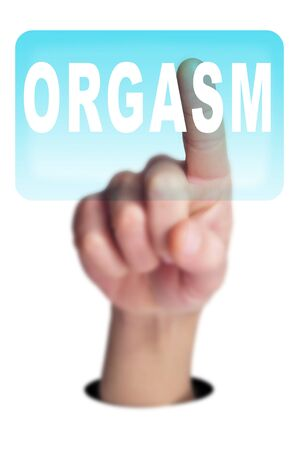 man finger clicking on a button with the word ORGASM written in it on a transparent screen