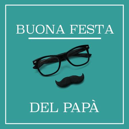 bigote: Día de padres feliz en italiano, y un par de anteojos negros y un bigote que forma una cara del hombre, contra un fondo verde