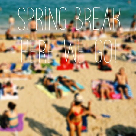 we the people: the text spring break here we go and a blurred beach with many people bathing and sunbathing