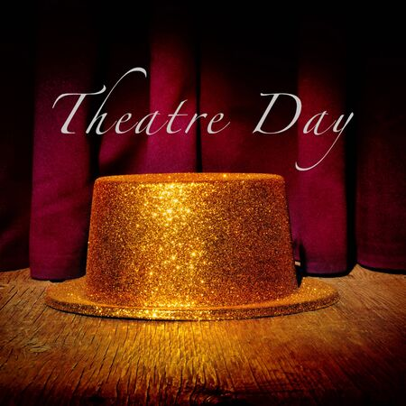 onstage: a golden top hat on a stage with an elegant act curtain in the background and the text theatre day