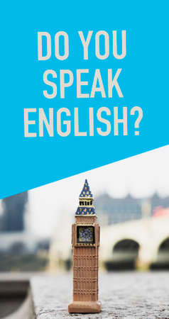 a miniature of the famous Elizabeth Tower, aka Big Ben, in London, United Kingdom, and the question do you speak English, in a vertical format to use for mobile stories or as smartphone wallpaper