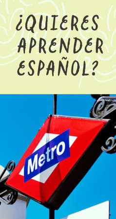 a view of the iconic metro sign in Madrid, Spain, and the question do you want to learn Spanish, written in Spanish, in a vertical format to use for mobile stories or as smartphone wallpaper