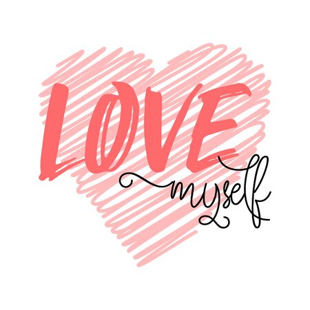 Love myself quote with a heart background. Cute trendy lettering in hand drawn doodle style. Pink and black love myself inscription. Vector illustration.