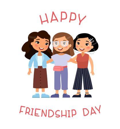 Feliz día de la amistad. Tres jóvenes amigas internacionales abrazándose. Personaje de dibujos animados divertido. Ilustración vectorial. Aislado sobre fondo blanco.