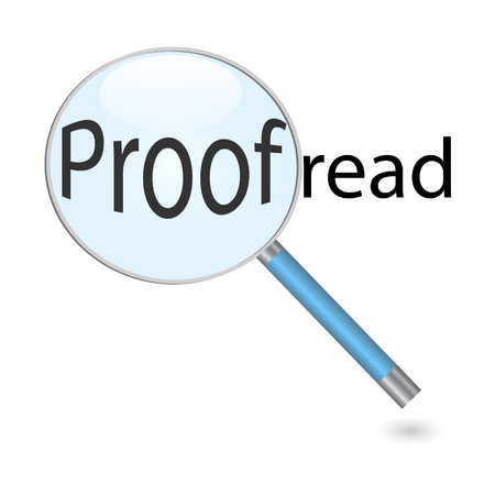 Image of a magnifying glass focusing on the word proofread isolated on a white background. Illustration