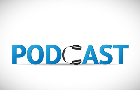 podcast: Illustration of the word Podcast with headphones isolated on a white background.