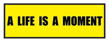 slogans: Vector illustration. Illustration shows Famous slogans. A life is a momentΠIllustration