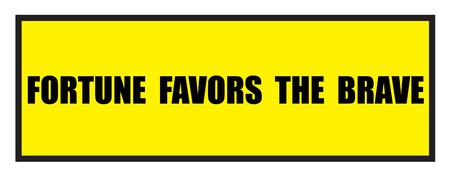 slogans: Vector illustration. Illustration shows Famous slogans. Fortune favors the braveŒ