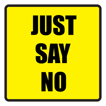 say: Vector illustration. Illustration shows Famous slogans. Just say noÂŒ