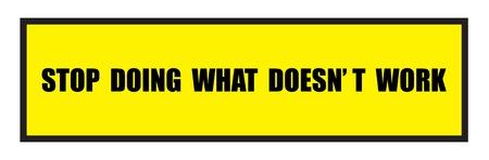 slogans: Vector illustration. Illustration shows Famous slogans. Stop douing what doesnt workŒ