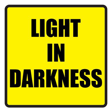 slogans: Vector illustration. Illustration shows Famous slogans. Light in darknessŒ