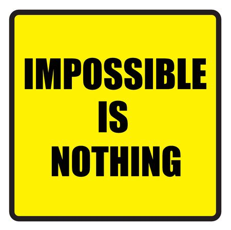 slogans: Vector illustration. Illustration shows Famous slogans. Impossible is nothingÂŒ