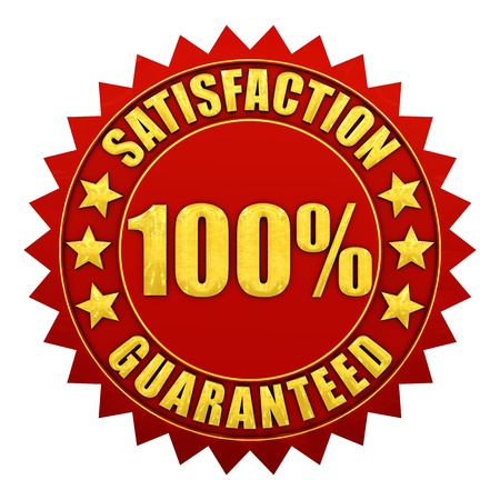 customer satisfaction: 100 percent satisfaction guaranteed , red and gold warranty label isolated on white