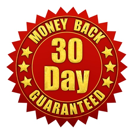 money back: 30 day money back guaranteed , red and gold warranty label isolated on white
