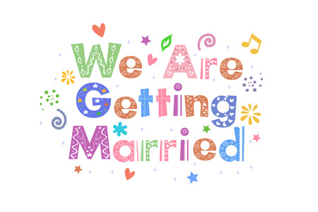 romantic: We Are Getting Married text for card design