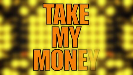 Text Take my money on a blurry yellow grid, 3d rendering, computer generated modern background