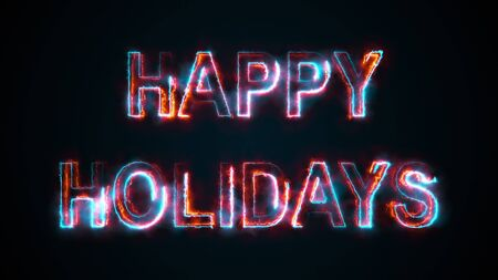 The phrase Happy Holidays, computer generated. Burning inscription. Capital letters. 3d rendering congratulatory background