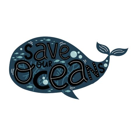 save our oceans, creative letterin and cute blue whale, vector illustration hand drawing