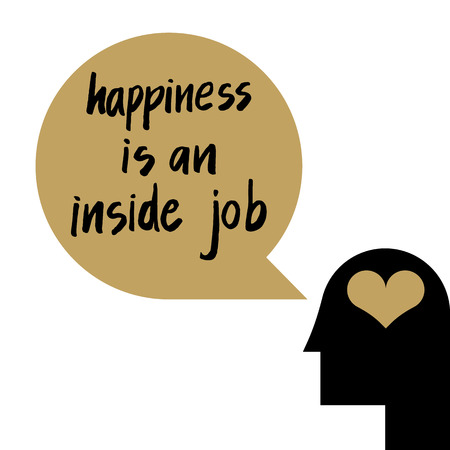 self development: Happiness is an inside job quote illustration for self-esteem concept in psychology