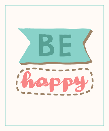 Be happy word lettering poster illustration with icons for web banner, blog, print, presentation, etc.