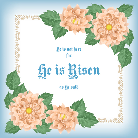 He is Risen. Easter greeting card with flowers and decorative frame. Vector Illustration Illustration